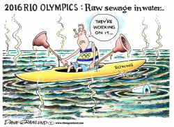 Rio 2016 Olympics and sewage by Dave Granlund