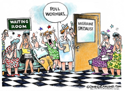 Poll workers migraines  by Dave Granlund