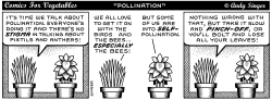 Comics for Veges talk about pollination by Andy Singer