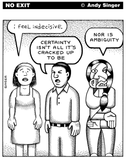Indecisive Certainty Ambiguity by Andy Singer