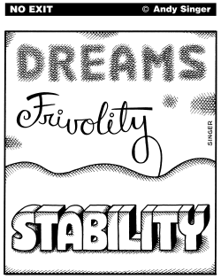 Dreams Frivolity Stability by Andy Singer