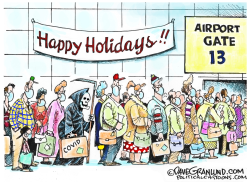 Holiday travel and COVID by Dave Granlund
