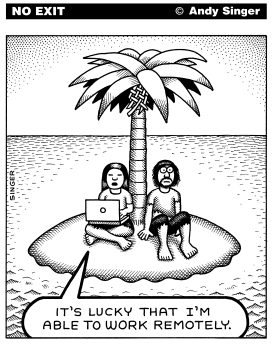Work Remotely by Andy Singer