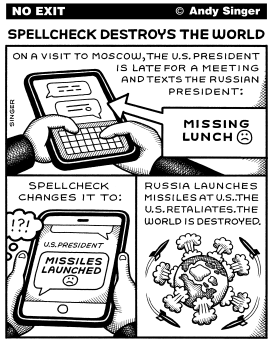 Spellcheck Destroys the World by Andy Singer